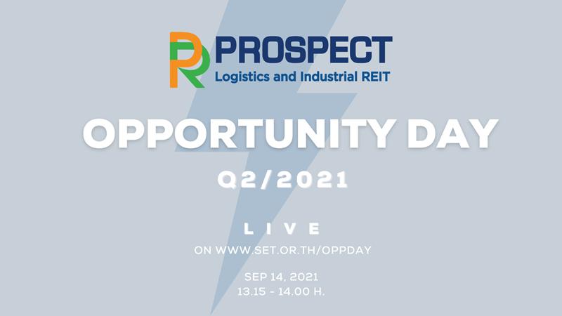 PROSPECT REIT : ขอเชิญผู้ถือหน่วยเข้าร่วมงาน Opportunity Day ประจำไตรมาสที่ 2/2564 ในวันที่ 14 กันยายน 2564 ทาง Online Streaming